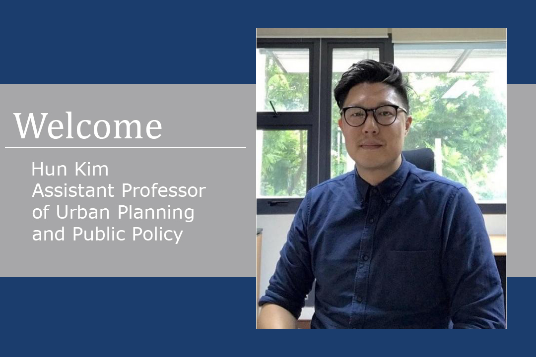 Hun Kim, Assistant Professor Urban Planning and Public Policy