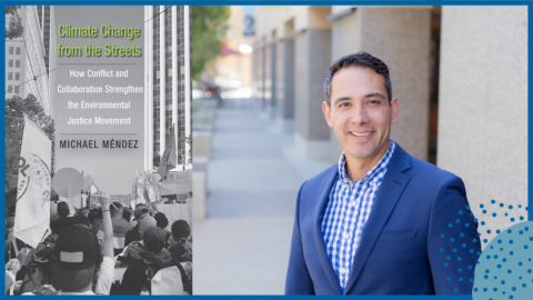 """International Studies Association Harold and Margaret Sprout Award Michael Méndez book, """"Climate Change from the Streets"""""""
